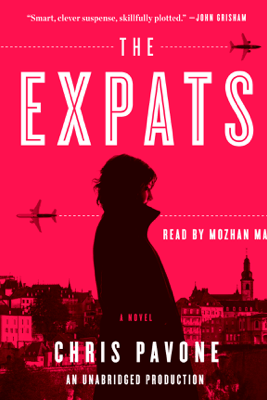 The Expats: A Novel (Unabridged) - Chris Pavone