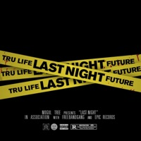 Last Night (feat. Future & DJ Clue) - Single - Tru Life mp3 download