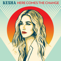 Here Comes The Change (From the Motion Picture 'On The Basis of Sex') Kesha