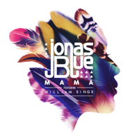 Mama (feat. William Singe) Jonas Blue