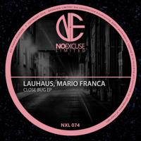 Close Bug Lauhaus & Mario Franca