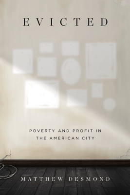 Evicted: Poverty and Profit in the American City (Unabridged) - Matthew Desmond