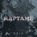Free Download Reik Ráptame Mp3