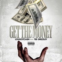Get the Money (feat. Tee Grizzley) - Single - lougotcash mp3 download