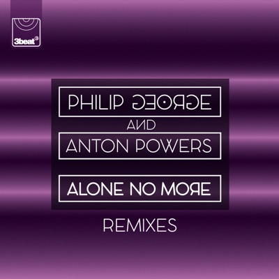 Alone No More (Ferreck Dawn Remix) - Philip George & Anton Powers mp3 download