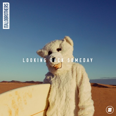 Looking Back Someday - ItaloBrothers mp3 download