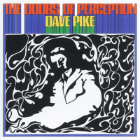 The Doors of Perception Dave Pike