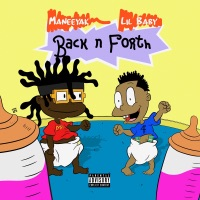 Back n Forth (feat. Lil Baby) - Single - Maneeyak mp3 download
