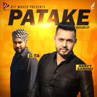 Patake (feat. G-TA) Harvy Sandhu MP3