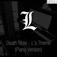 Death Note - L's Theme (Piano Version) Myuu