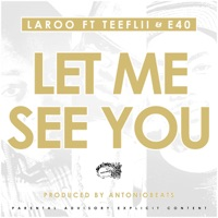 Let Me See You (feat. E-40 & TeeFLii) - Single - Laroo mp3 download