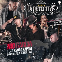 La Detective (Remix) [feat. Kendo Kaponi, Cosculluela & Anuel AA] - Single - Nio García mp3 download