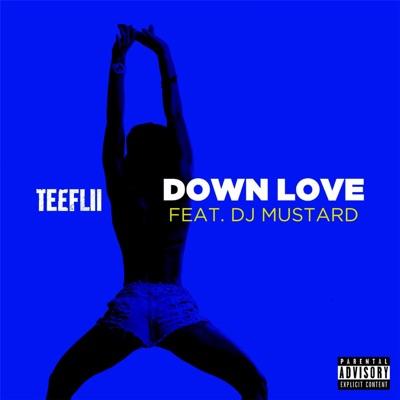 -Down Love (feat. DJ Mustard) - Single - TeeFLii mp3 download