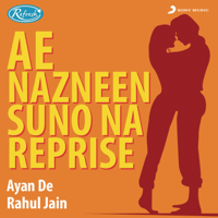 Ae Nazneen Suno Na (Reprise) Ayan De & Rahul Jain