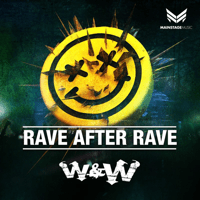 Rave After Rave W&W