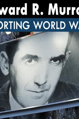 Edward R. Murrow Reporting World War II: 10 - 40.08.24 - Air Raid Sirens - Edward R. Murrow