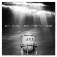 BRINGING BACK THE SUNSHINE - Blake Shelton mp3 download