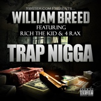 Trap N***a (feat. Rich The Kid & 4 Rax) - Single - William Breed mp3 download