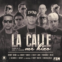 La Calle Me Hizo (feat. Daddy Yankee, Nicky Jam, Farruko, Ñejo, J Alvarez, Gotay, Baby Rasta & Cosculluela) - Single - Benny Benni mp3 download