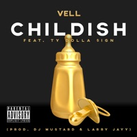 Childish (feat. Ty Dolla $ign) - Single - Vell mp3 download