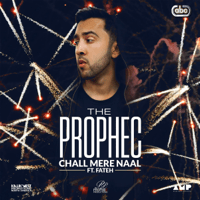 Chall Mere Naal (feat. Fateh) The PropheC
