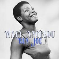 Run Joe Maya Angelou