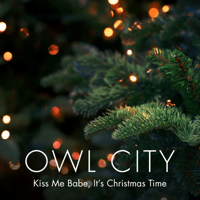 Kiss Me Babe, It's Christmas Time Owl City