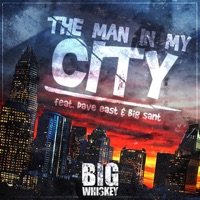 The Man in My City (feat. Dave East & Big Sant) - Single - Big Whiskey mp3 download