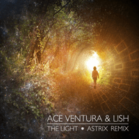 The Light (Astrix Remix) Ace Ventura & Lish MP3