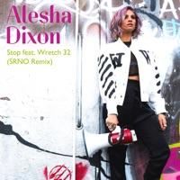 Stop (SRNO Remix) [feat. Wretch 32] - Single - Alesha Dixon mp3 download