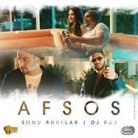 Afsos Sonu Bhullar & DJ Raj MP3