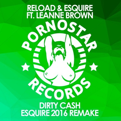 Dirty Cash (Esquire 2016 Remake) - Reload & Esquire & Leanne Brown mp3 download