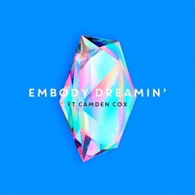 Dreamin' - Embody Feat. Camden Cox mp3 download