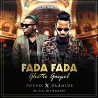 Fada Fada (Ghetto Gospel) [feat. Olamide] Phyno MP3