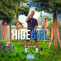 Hide Girl (feat. DJ Mustard) - Single - EricStatz mp3 download