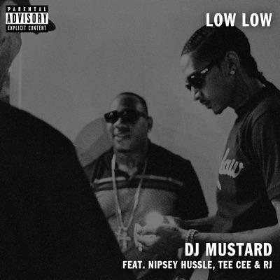 -Low Low (feat. TeeCee & Rj) - Single - Mustard & Nipsey Hussle mp3 download