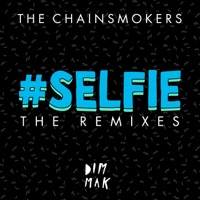 #SELFIE (The Remixes) - Single - The Chainsmokers mp3 download