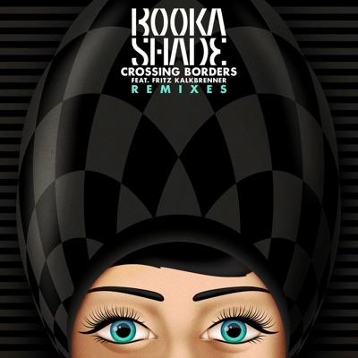 Crossing Borders (Pleasurekraft Remix) - Booka Shade Feat. Fritz Kalkbrenner mp3 download