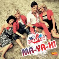 Ma-Ya-Hi Jamatami MP3
