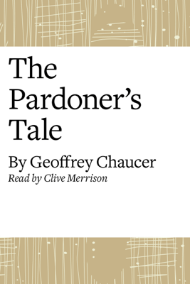 The Canterbury Tales: The Pardoner's Tale (Modern Verse Translation) - Geoffrey Chaucer