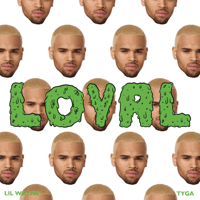 Loyal (feat. Lil Wayne & Tyga) Chris Brown