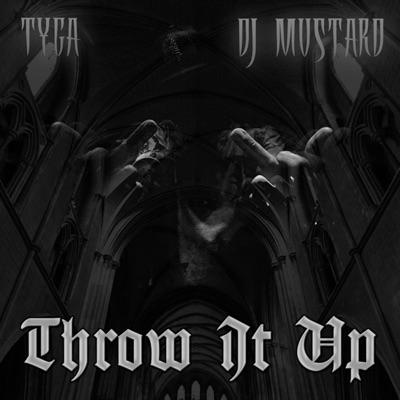 -Throw It Up - Single - Tyga & Mustard mp3 download