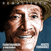 Guajira Guantanamera (Remastered) Joseito Fernandez