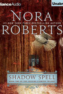 Shadow Spell: Book Two of the Cousins O'Dwyer Trilogy (Unabridged) - Nora Roberts