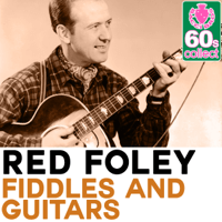 Fiddles and Guitars (Remastered) Red Foley
