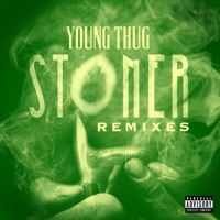 Stoner Remixes - Single - Young Thug mp3 download