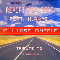 If I Lose Myself (feat. Klax G.) Report One Beat