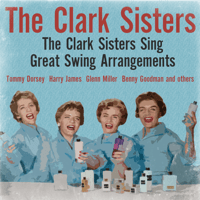On the Sunny Side of the Street (Tommy Dorsey Version) The Clark Sisters