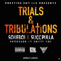 Trials & Tribulations (feat. Slicc Pulla) - Single - Souf Boi mp3 download
