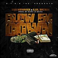 Blow 'em Down (feat. Lil Durk) - Single - Jay Stonez mp3 download